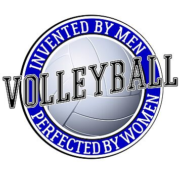 Invented by men Perfected by Women Volleyball T-Shirt by ESSTEE