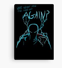 What were you the god of Again? Canvas Print