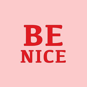 Be Nice  by Akmilr