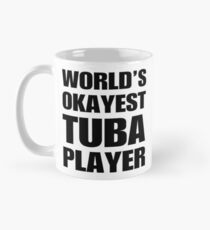 Funny World's Okayest Tuba Coffee Mugs Mug