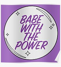 Babe with the Power Poster