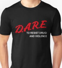 Drug Abuse Resistance Education (D.A.R.E.) to resist Drugs and Violence Unisex T-Shirt