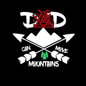 Dad can move Mountains Shirt by Flaudermoon
