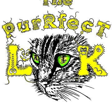 The PurrFect CAT Look Shirt  by Flaudermoon
