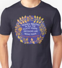 Women Belong In All The Places Where Decisions Are Being Made, Ruth Bader Ginsburg Unisex T-Shirt