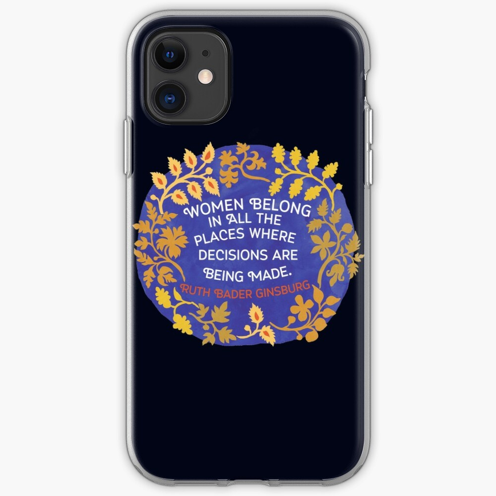 Women Belong In All The Places Where Decisions Are Being Made, Ruth Bader Ginsburg iPhone Case & Cover