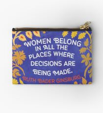 Women Belong In All The Places Where Decisions Are Being Made, Ruth Bader Ginsburg Studio Pouch
