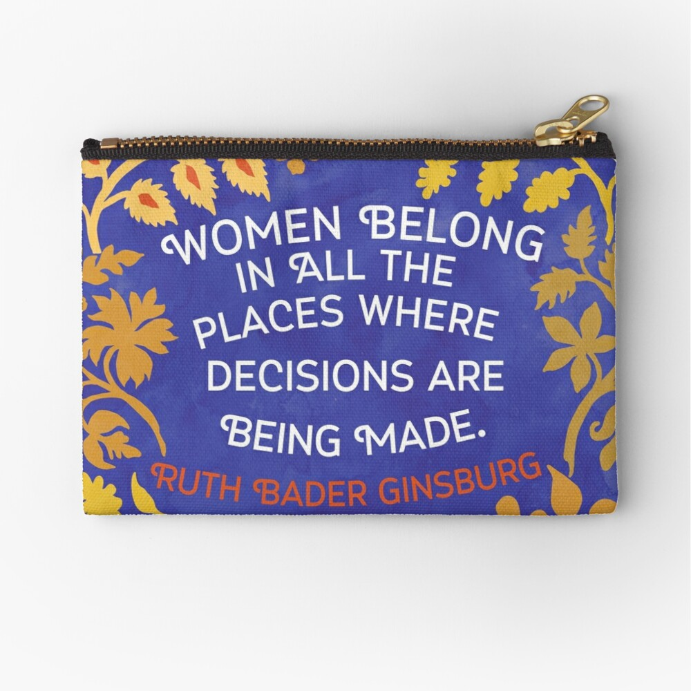 Women Belong In All The Places Where Decisions Are Being Made, Ruth Bader Ginsburg Zipper Pouch