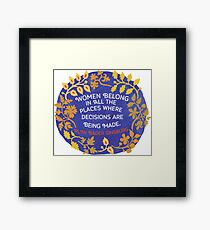 Women Belong In All The Places Where Decisions Are Being Made, Ruth Bader Ginsburg Framed Print