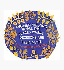 Lámina fotográfica Las mujeres pertenecen en todos los lugares donde se toman decisiones, Ruth Bader Ginsburg