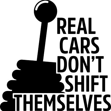 Manual Gear Shift Quote by lolotees