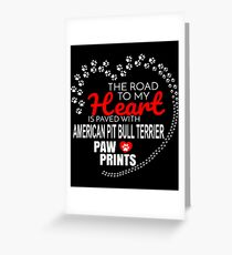 The Road To My Heart Is Paved With American Pit Bull Terrier Paw Prints - Gift For Passionate American Pit Bull Terrier Dog Owners Greeting Card