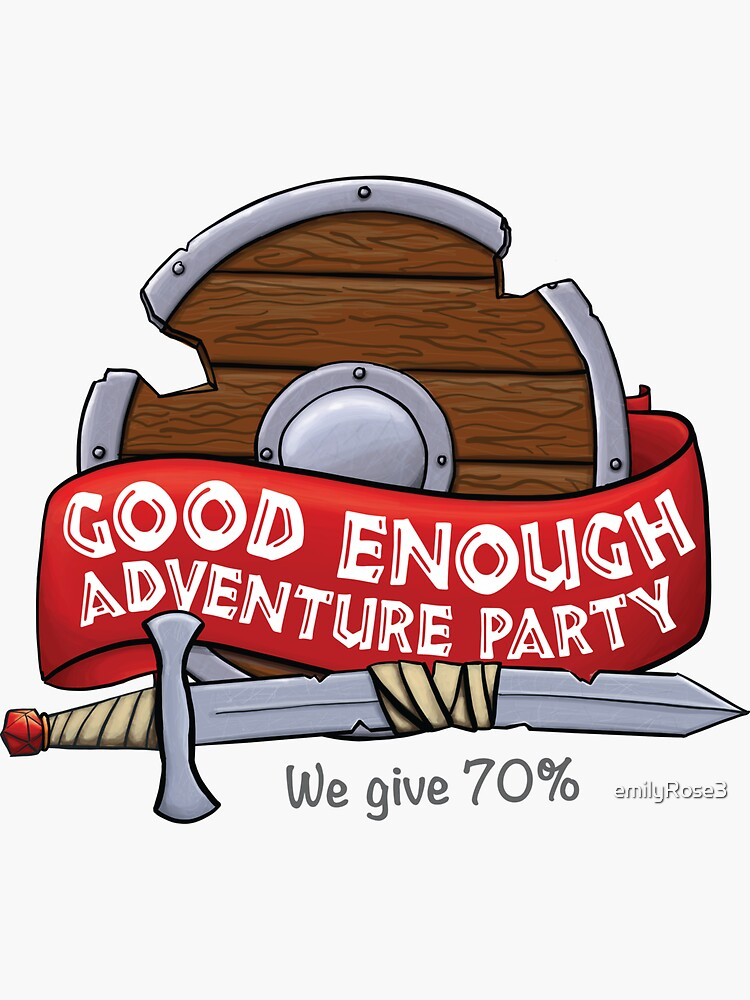 Good Enough Adventure Party by emilyRose3