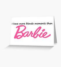 More Blonde than Barbie Greeting Card