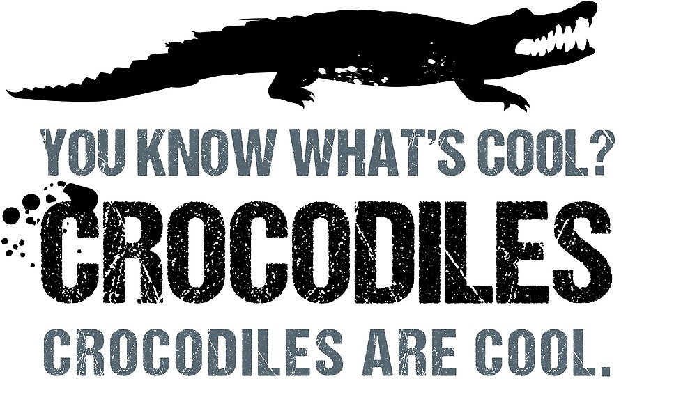 accb79c843e Crocodiles are Cool Funny T-Shirt and Mug