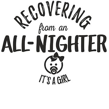 Recovering from an All Nighter - It's a Baby Girl by racooon