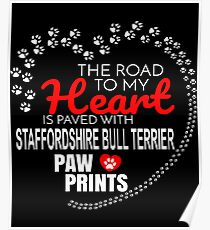The Road To My Heart Is Paved With Staffordshire Bull Terrier Paw Prints - Gift For Passionate Staffordshire Bull Terrier Dog Owners Poster