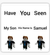 have u seen my son samuel ?????????? Sticker