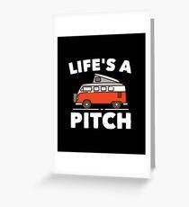 Camper Van Funny Design - Lifes A Pitch Greeting Card
