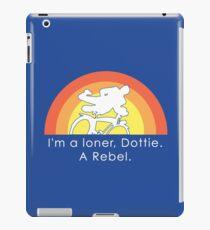 I'm A Loner Dottie, A Rebel iPad Case/Skin