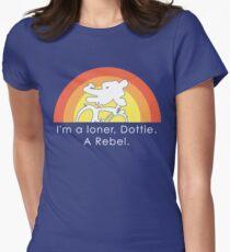 I'm A Loner Dottie, A Rebel Women's Fitted T-Shirt