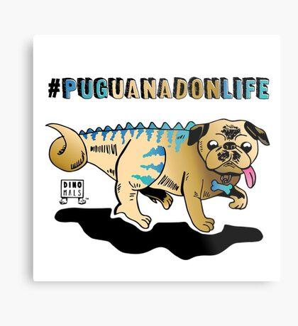 Puguanadon Life Metal Print