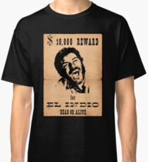 FOR A FEW DOLLARS MORE - DEAD OR ALIVE Classic T-Shirt