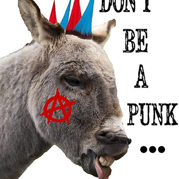 Don't be a Punk Ass (or Punkass) by Croneda
