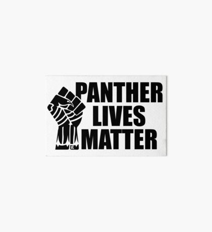 Panther Lives Matter [Black Edition] Art Board