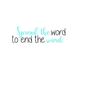 Spread The Word To End The Word by happyk8e