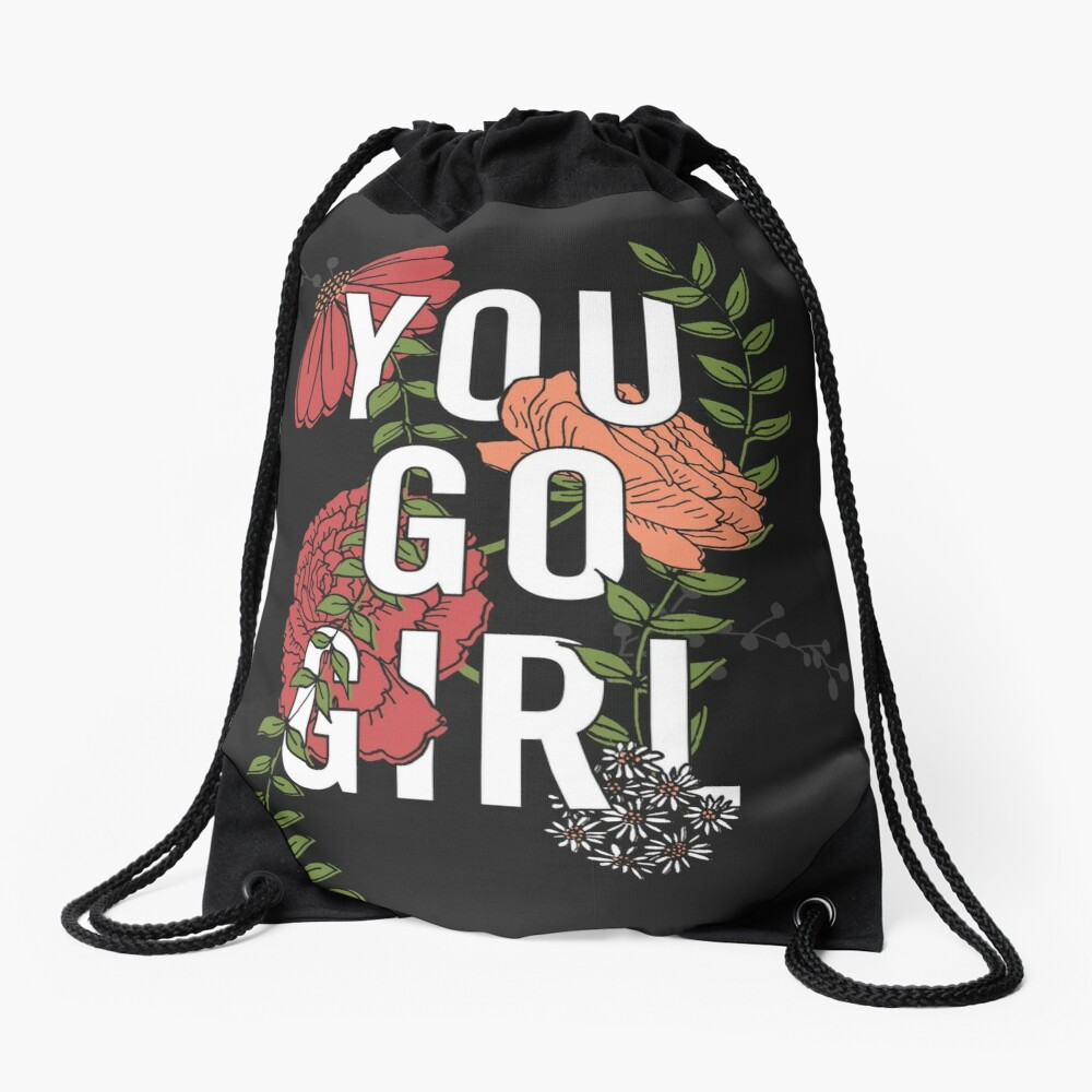 You Go Girl with Florals Drawstring Bag