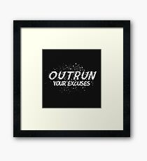 Outrun Your Excuses Framed Print