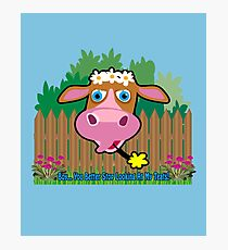 Pink Cow with text: Boy... You Better Stop Looking At My Teats! Photographic Print