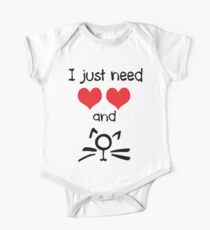 I just need love and cat One Piece - Short Sleeve