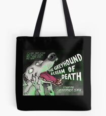 The Greyhound Scream Of Death Tote Bag