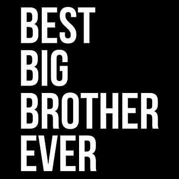 Best Big Brother Ever by maniacfitness