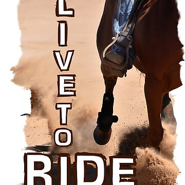 LIVE TO RIDE by Tinpants