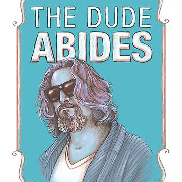 THE DUDE ABIDES by nikitaryder