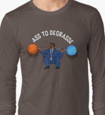 Ass To DeGrasse Long Sleeve T-Shirt
