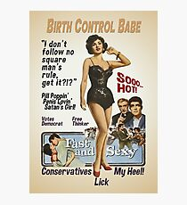 Birth Control Babe Photographic Print