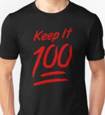 Keep It 100 Unisex T-Shirt
