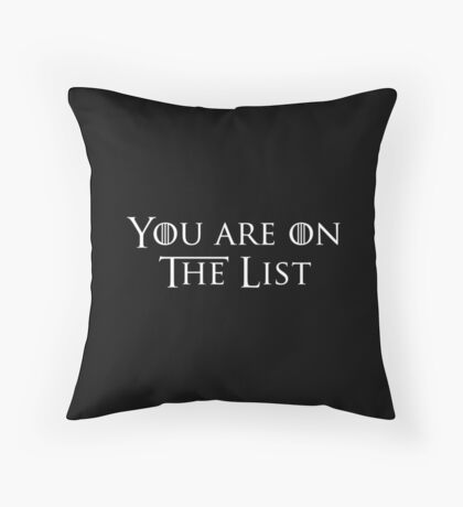 You're on the list Throw Pillow