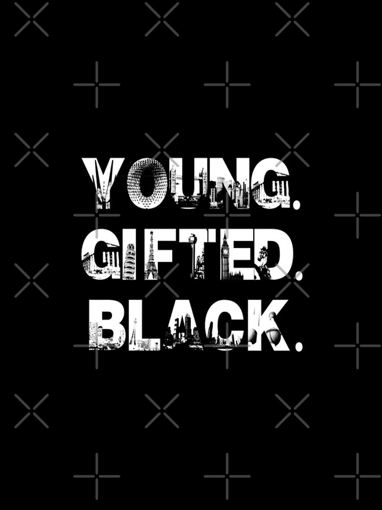 Young. Gifted. Black. by cameronprata