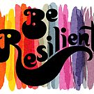 be resilient by Andi Bird