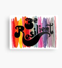 be resilient Metal Print