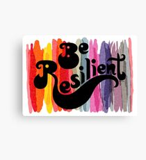 be resilient Canvas Print