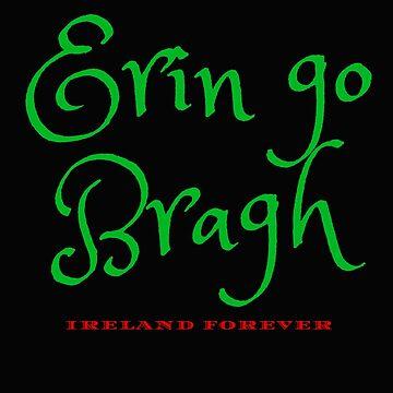 Erin go Bragh 'Ireland Forever' Design  by Erinelizacotter