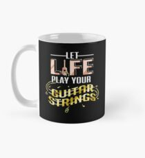 Let Life Play Your Guitar Strings Mug
