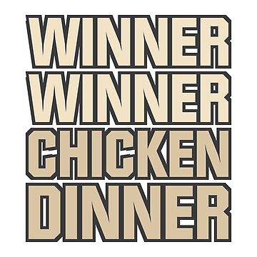 Winner Winner Chicken Dinner by DJBALOGH
