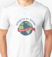 Separated By Oceans, United With Love Unisex T-Shirt